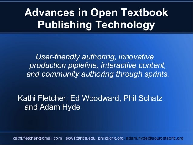 Advances in Open Textbook       Publishing Technology         User-friendly authoring, innovative       production pipleli...