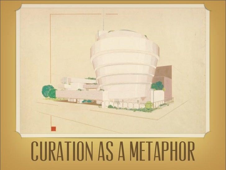 Curation as a metaphor