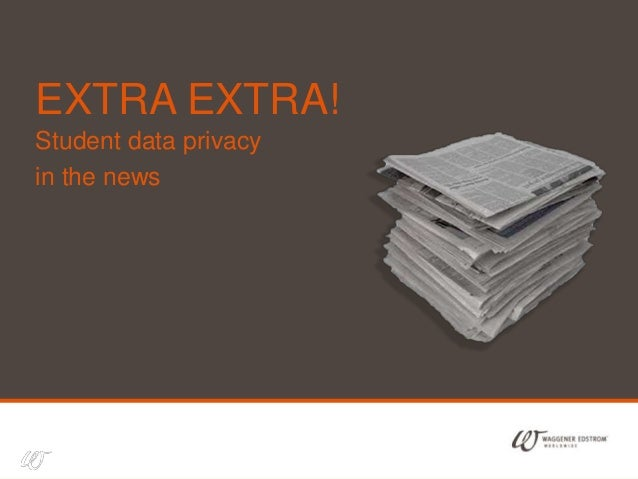 1 EXTRA EXTRA! Student data privacy in the news