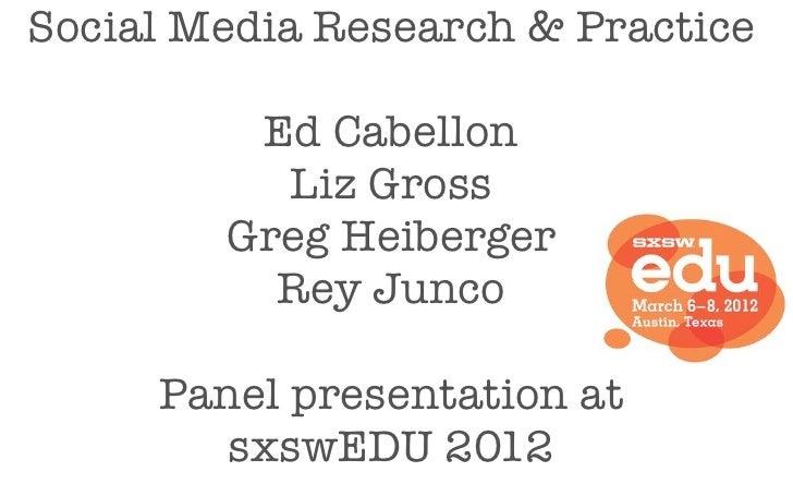 Social Media Research & Practice         Ed Cabellon          Liz Gross        Greg Heiberger          Rey Junco     Panel...
