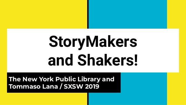 StoryMakers and Shakers! The New York Public Library and Tommaso Lana / SXSW 2019