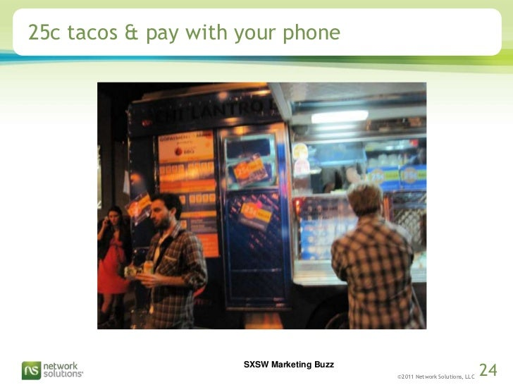 25c tacos & pay with your phone<br />