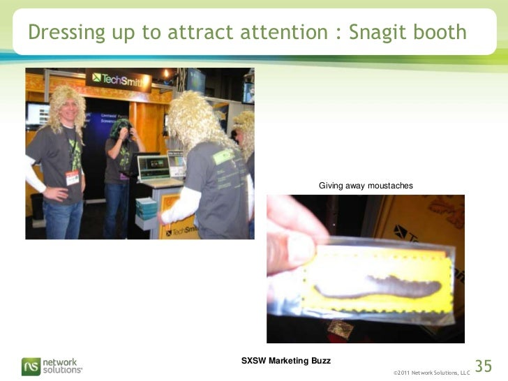 Dressing up to attract attention : Snagit booth<br />Giving away moustaches<br />