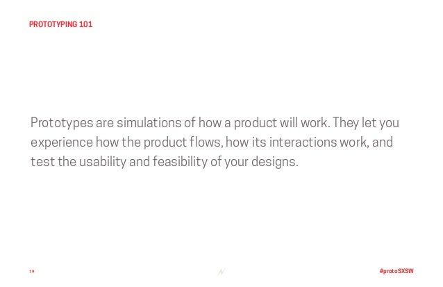 #protoSXSW Prototypes are simulations of how a product will work. They let you experience how the product flows, how its i...