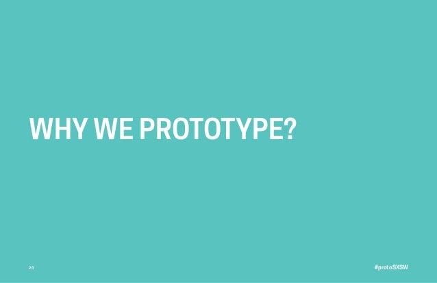 #protoSXSW20 WHY WE PROTOTYPE?
