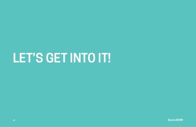 #protoSXSW45 LET'S GET INTO IT!