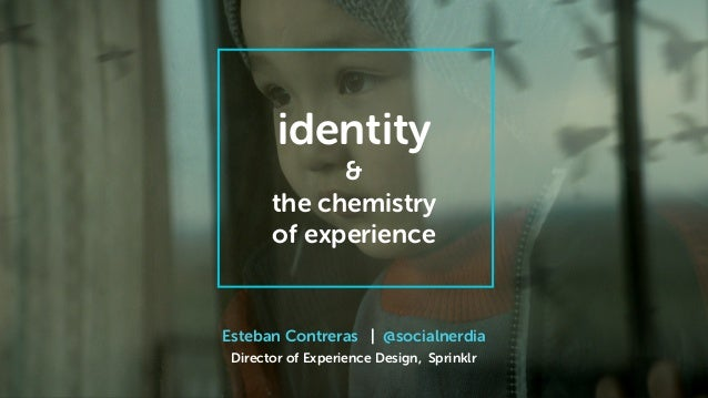 Esteban Contreras | @socialnerdia Director of Experience Design, Sprinklr identity