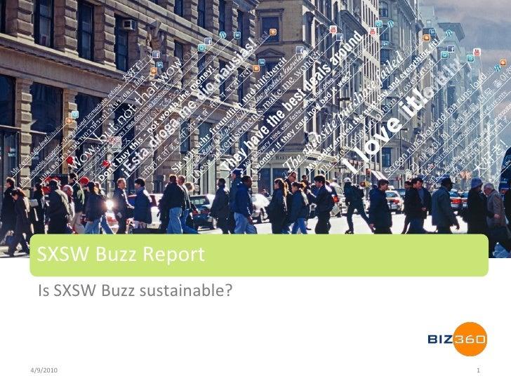 SXSW Buzz Report   Is SXSW Buzz sustainable?    4/9/2010                      1