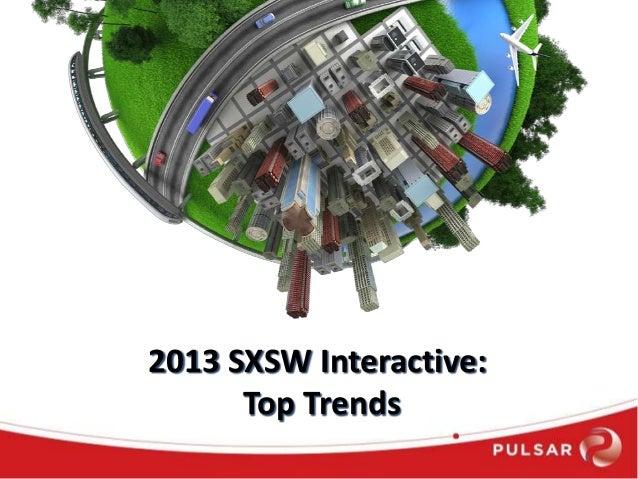 2013 SXSW Interactive: Top Trends