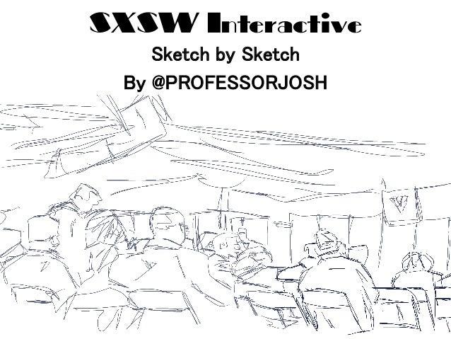 SXSW Interactive Sketch by Sketch! By @PROFESSORJOSH!