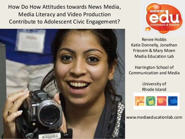 How Do How Attitudes towards News Media,   Media Literacy and Video ProductionContribute to Adolescent Civic Engagement?  ...