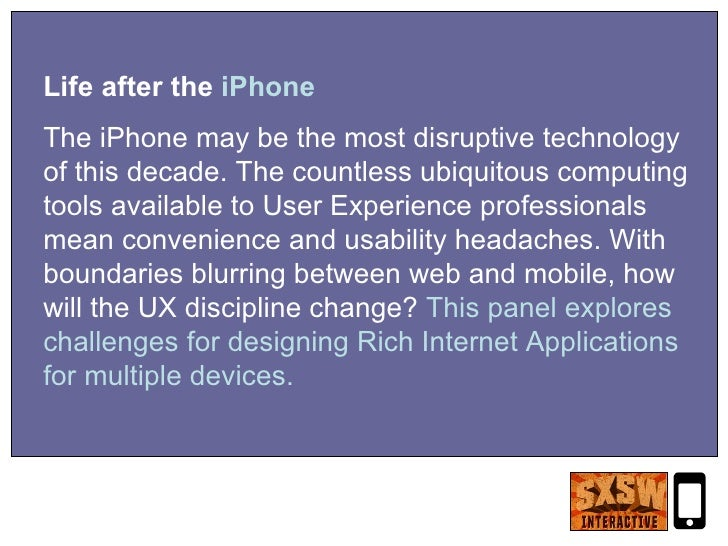 Life after the  iPhone The iPhone may be the most disruptive technology of this decade. The countless ubiquitous computing...