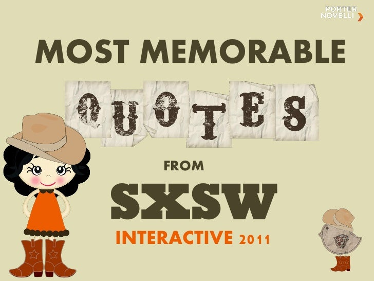 MOST MEMORABLE       FROM   SXSW   INTERACTIVE 2011