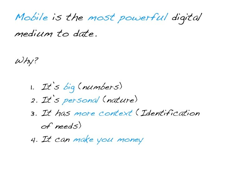 • 91% of people have their mobile within arm's   reach 24/7.                                     Morgan Stanley 2007• 60% ...