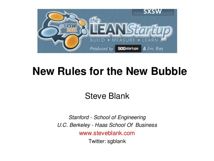 New Rules for the New Bubble<br />Steve Blank<br />Stanford - School of Engineering<br />U.C. Berkeley - Haas School Of  B...