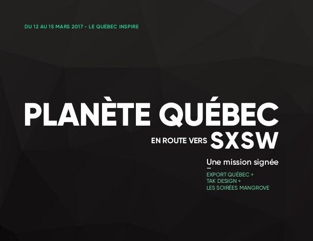 Une mission signée — EXPORT QUÉBEC + TAK DESIGN + LES SOIRÉES MANGROVE PLANÈTE QUÉBEC DU 12 AU 15 MARS 2017 - LE QUÉBEC IN...