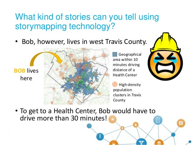 • Bob, however, lives in west Travis County. • To get to a Health Center, Bob would have to drive more than 30 minutes! Wh...