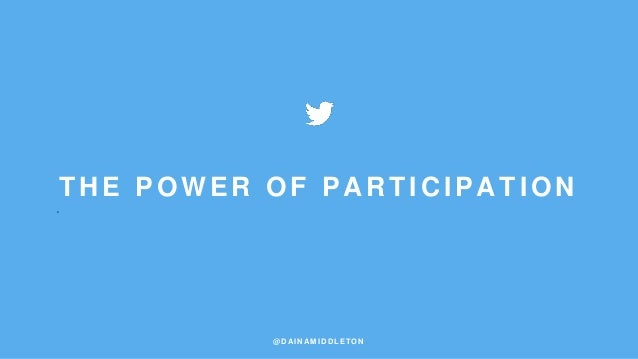 @ DAI N AMI DDLE TON THE POWER OF PARTICIPATION .