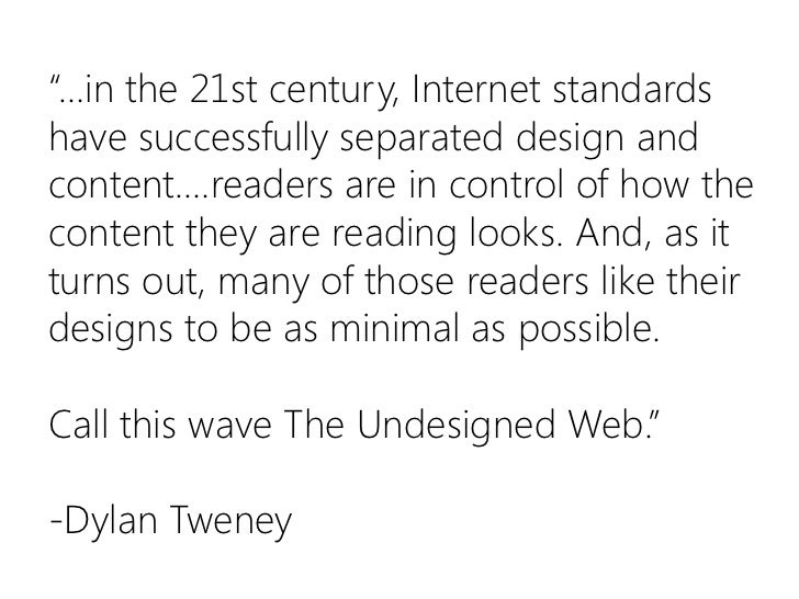 """""""…in the 21st century, Internet standards have successfully separated design and content….readers are in control of how th..."""