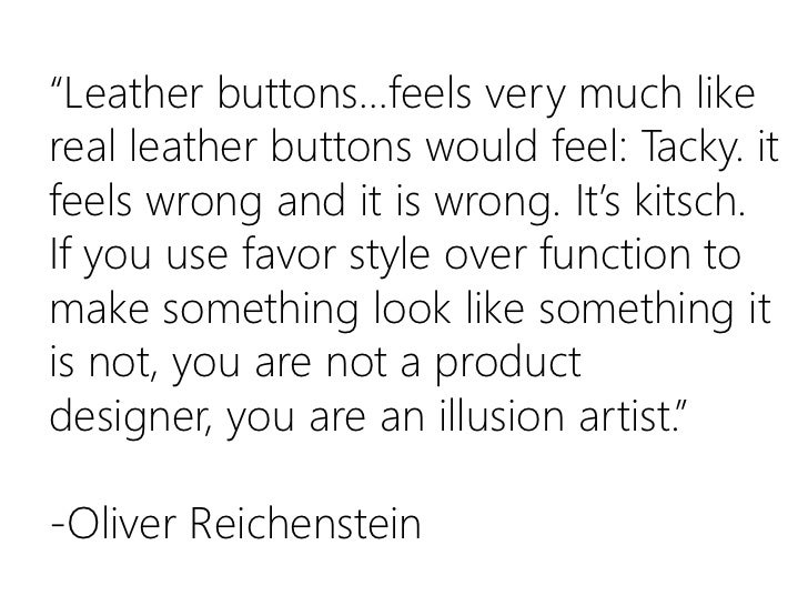 """""""Leather buttons…feels very much like real leather buttons would feel: Tacky. it feels wrong and it is wrong. It's kitsch...."""