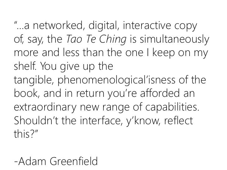 """""""…a networked, digital, interactive copy of, say, the Tao TeChing is simultaneously more and less than the one I keep on m..."""
