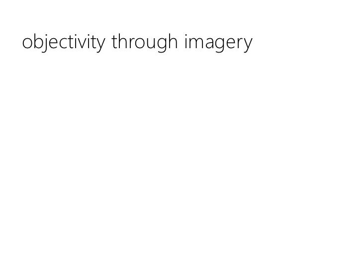objectivity through imagery<br />