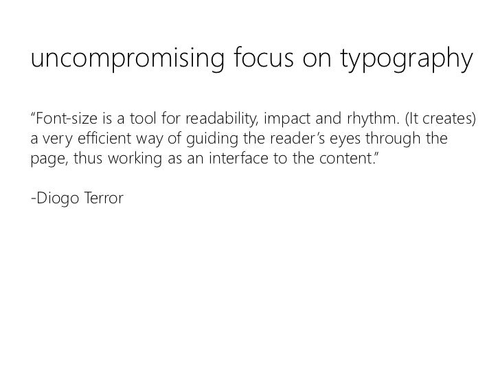 """uncompromising focus on typography<br />""""Font-size is a tool for readability, impact and rhythm. (It creates) a very effic..."""