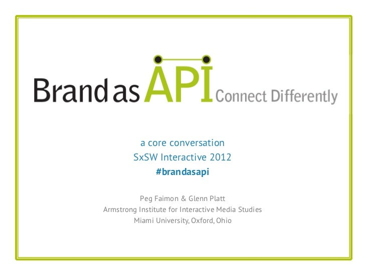 a core conversation         SxSW Interactive 2012              #brandasapi          Peg Faimon & Glenn PlattArmstrong Inst...