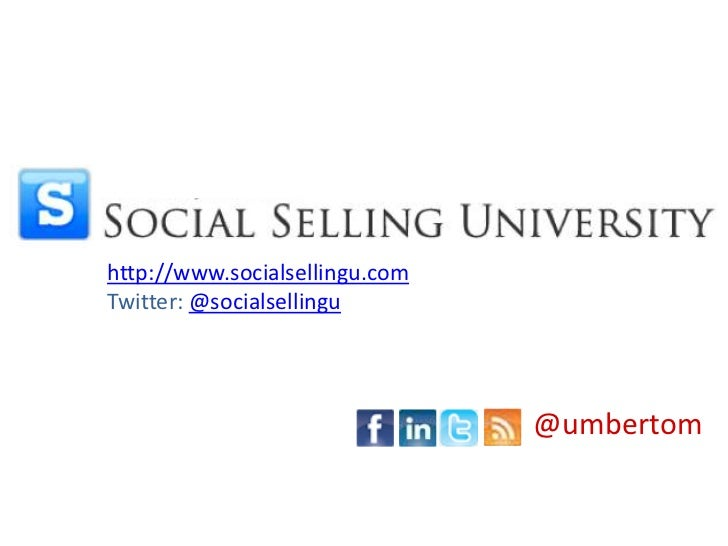 http://www.socialsellingu.com<br />Twitter: @socialsellingu<br />@umbertom<br />