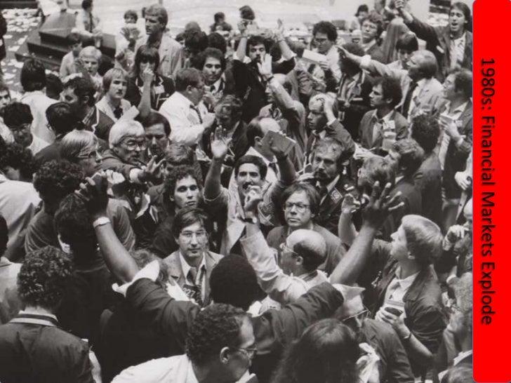 1980s: Financial Markets Explode<br />