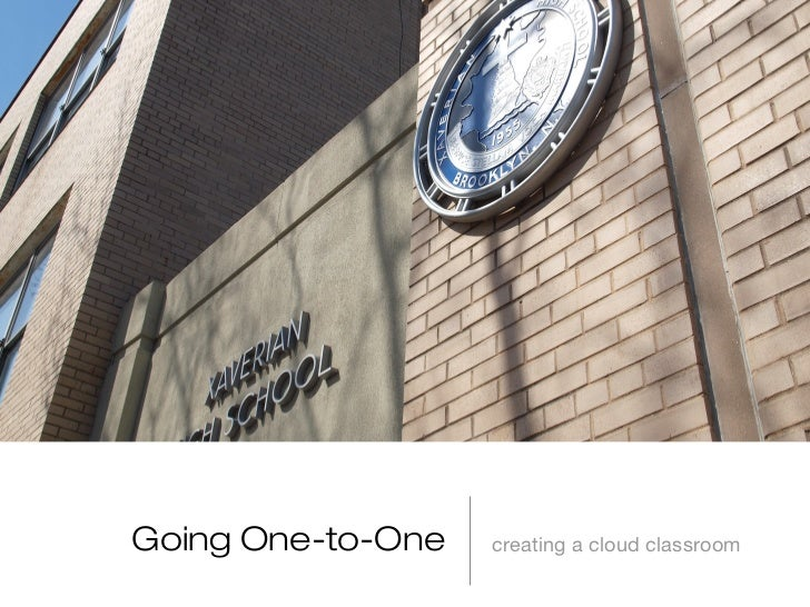 Going One-to-One   creating a cloud classroom