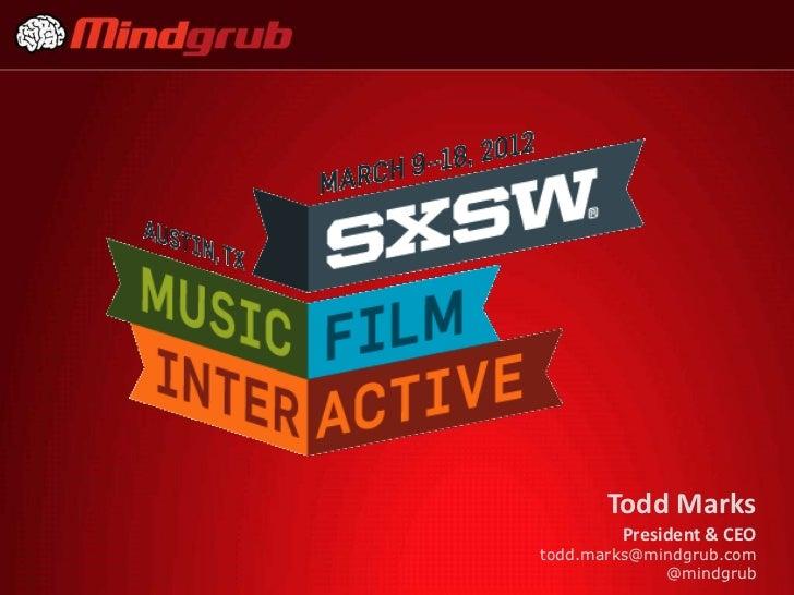 Todd Marks        President & CEOtodd.marks@mindgrub.com             @mindgrub