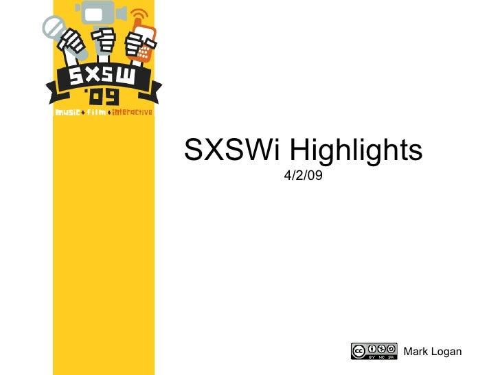 SXSWi Highlights 4/2/09 Mark Logan