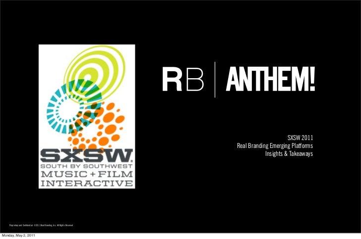 SXSW 2011                                                                                 Real Branding Emerging Platforms...