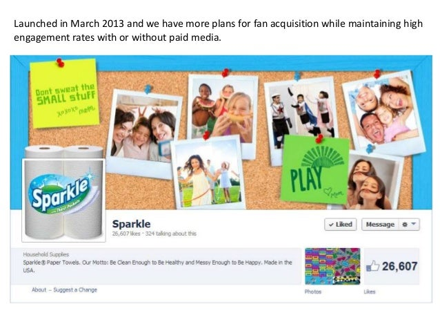 Launched in March 2013 and we have more plans for fan acquisition while maintaining high engagement rates with or without ...