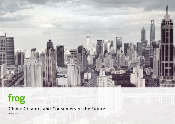China: Creators and Consumers of the FutureMarch 2012