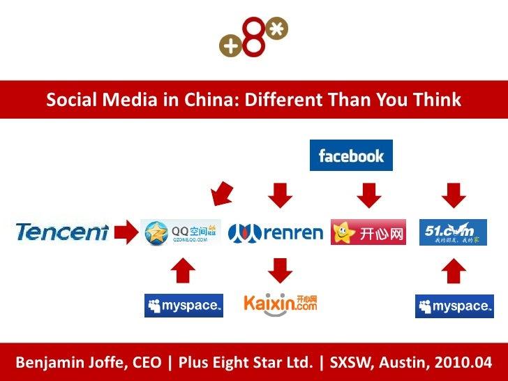 Social Media in China: Different Than You Think     Benjamin Joffe, CEO | Plus Eight Star Ltd. | SXSW, Austin, 2010.04