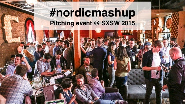 #nordicmashup Pitching event @ SXSW 2015