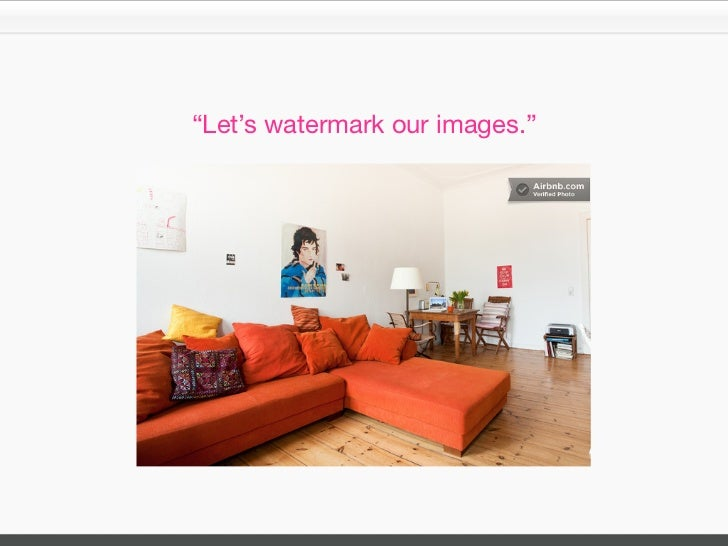"""Let's start turning off listings without photos   (when there's a photographer nearby)."""