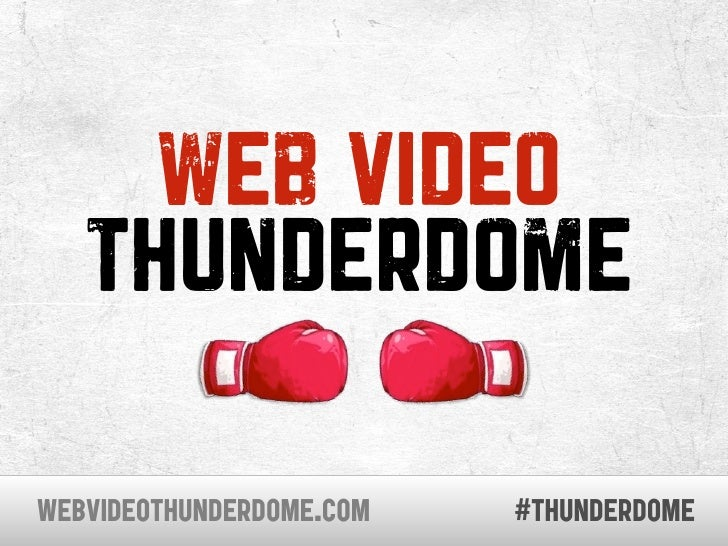 WEB VIDEO    THUNDERDOME  WEBVIDEOTHUNDERDOME.COM   #thunderdome