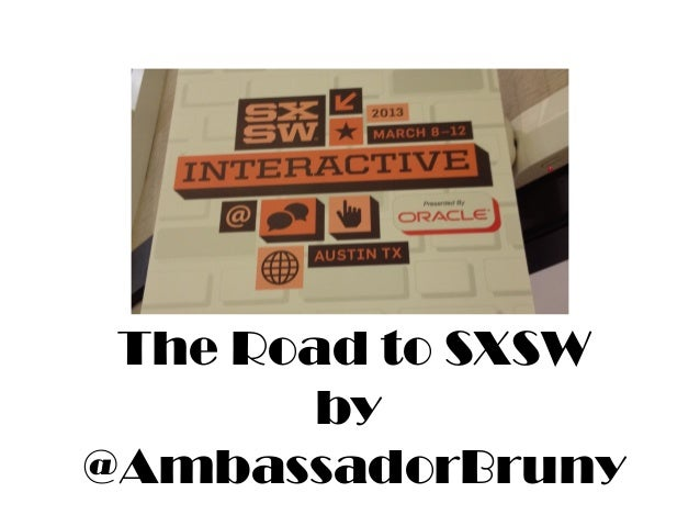 The Road to SXSW        by@AmbassadorBruny