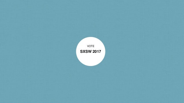 SXSW 2017 VOTE
