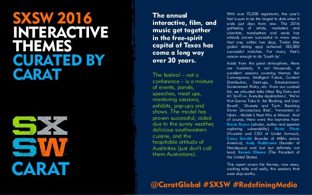 SXSW 2016 INTERACTIVE THEMES CURATED BY CARAT The annual interactive, film, and music get together in the free-spirit capi...