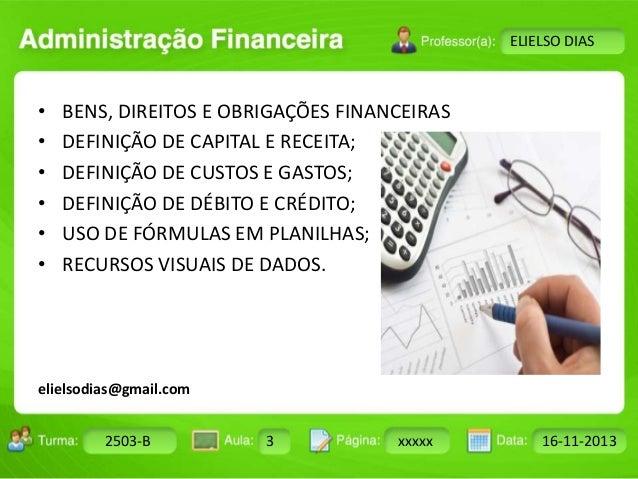 Turma: 2503-B Aula: 10 Pág: 10 a 17 Data: 18-jan-12  2503-B 3 xxxxx 16-11-2013  Instrutor: Ricardo Paladini Matos  ELIELSO...