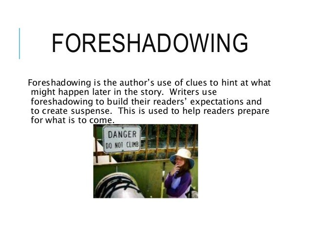 An Author Can Use Foreshadowing To Build Suspense By