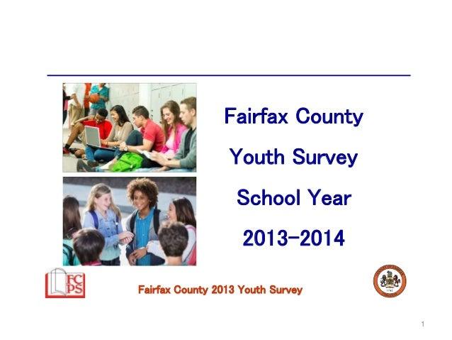 Fairfax County 2013 Youth Survey  1  Fairfax County  Youth Survey  School Year  2013-2014
