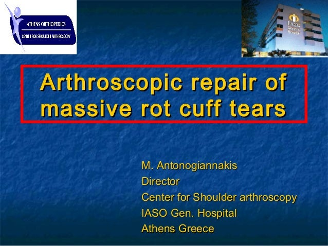 M. AntonogiannakisM. Antonogiannakis DirectorDirector Center for Shoulder arthroscopyCenter for Shoulder arthroscopy IASO ...