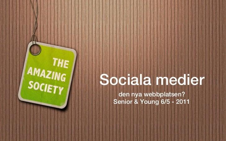Sociala medier  den nya webbplatsen? Senior & Young 6/5 - 2011
