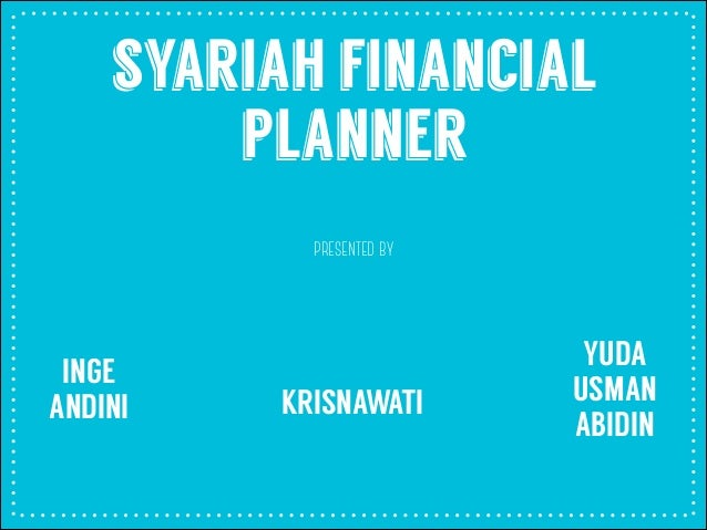 syariah financial planner presented by INGE ANDINI KRISNAWATI YUDA USMAN ABIDIN