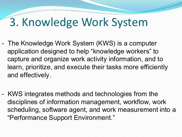 knowledge work system Open journal systems (ojs) is a journal management and publishing system that has been developed by the public knowledge project through its federally funded efforts.